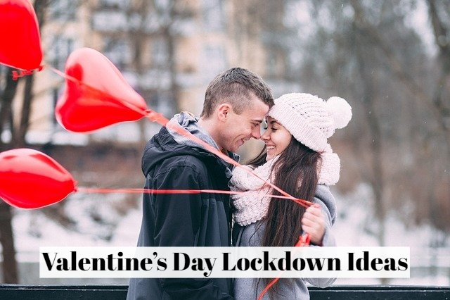 Valentine's Day Lockdown Ideas to Make Your Day Memorable Forever