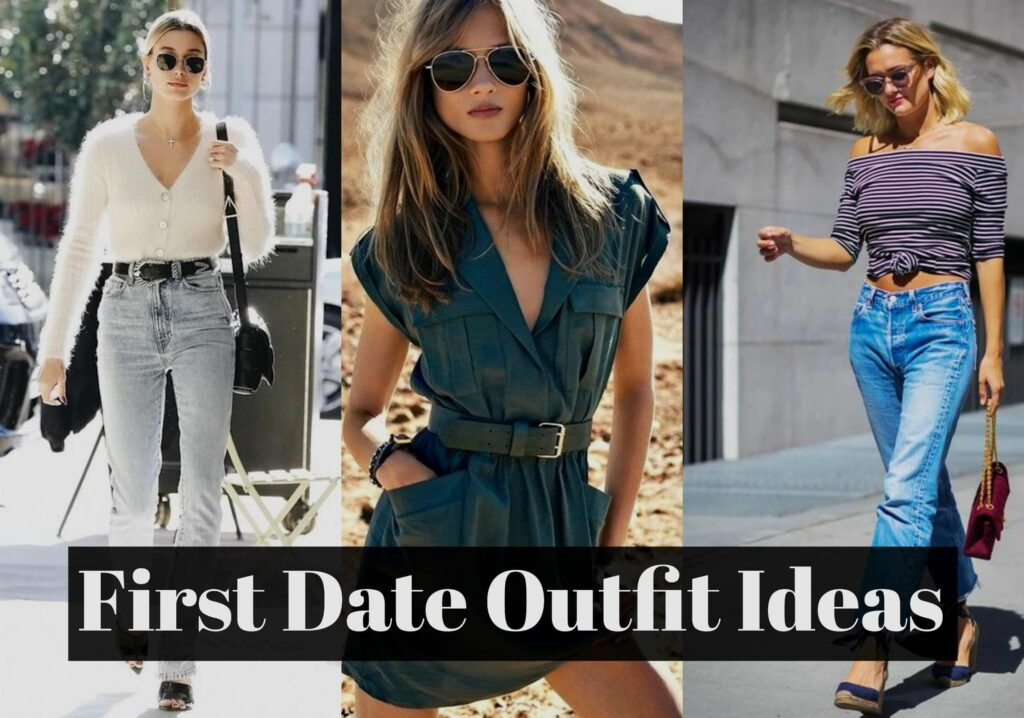 Top 10 First Date Outfit Ideas for Her to Try Now!